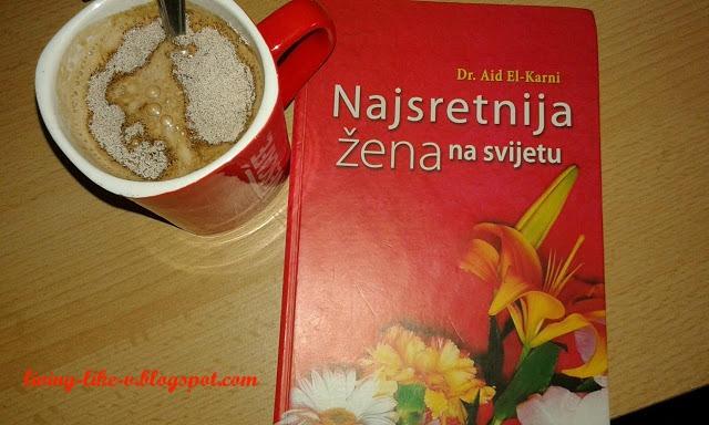 "❄️Recenzija Knjige : ""Najsretnija žena na svijetu"" | Book Review : ""You Can Be the Happiest Woman in the World"" – Dr.Aid El-Karni ❄️"