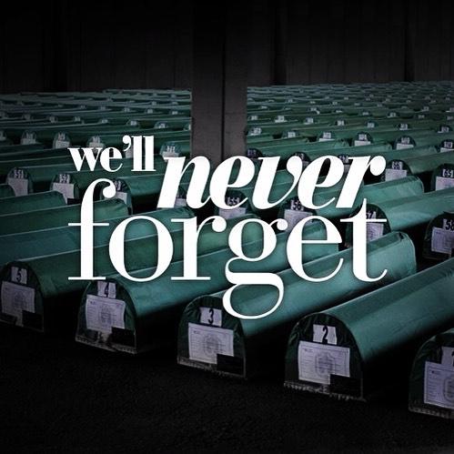 Never Forget Srebrenica